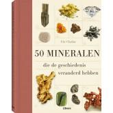 50 Mineralen die de geschiedenis veranderd hebben